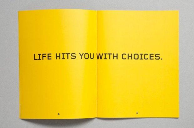 A vida te dá escolhas!